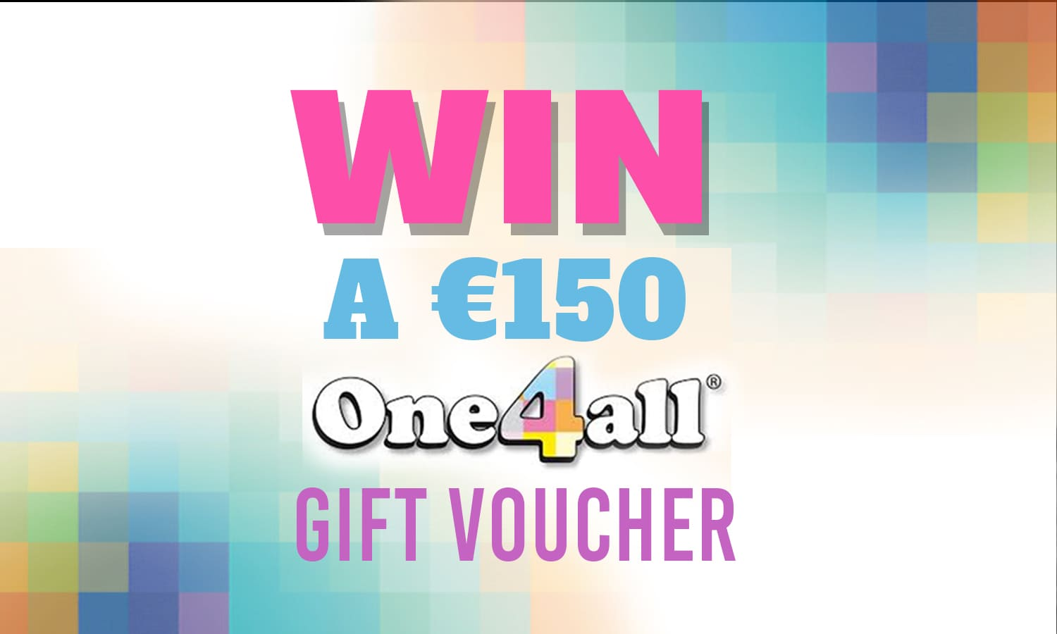Win A €150 One4All Gift Voucher